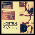 Industrial MAYhem